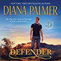 Defender: Long, Tall Texans Series Audiobook by Diana Palmer Narrated by Todd McLaren