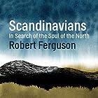 Scandinavians: In Search of the Soul of the North Hörbuch von Robert Ferguson Gesprochen von: Mark Meadows