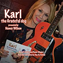 Karl the Grateful Dog: A Story of Rescue | Livre audio Auteur(s) : Jeff Ousley, Penny Wagner Narrateur(s) : Nancy Wilson