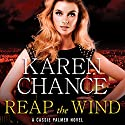 Reap the Wind: Cassandra Palmer Series #7 (       UNABRIDGED) by Karen Chance Narrated by Jorjeana Marie