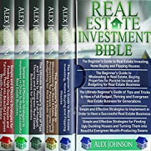 Real Estate Investing Bible: 5 Manuscripts: Beginner's Guide to Real Estate Investing+ Beginner's Guide to Wholesaling in Real Estate+ Ultimate Beginner's Guide to Tips and Tricks+ Strategies | Livre audio Auteur(s) : Alex Johnson Narrateur(s) : Pete Beretta