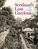 Scotland's Lost Gardens: From the Garden of Eden to the Stewart Palaces