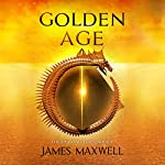 Golden Age: The Shifting Tides, Book 1 | James Maxwell