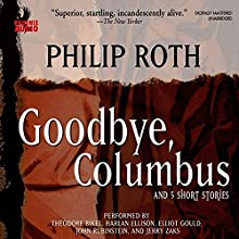 Goodbye, Columbus : And Five Short Stories Audiobook by Philip Roth Narrated by John Rubinstein