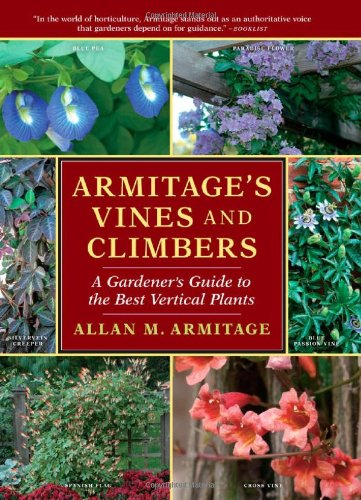 Armitage's Vines and Climbers: A Gardener's Guide to the Best Vertical Plants PDF