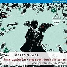 Smaragdgrün (Liebe geht durch alle Zeiten 3) Hörbuch von Kerstin Gier Gesprochen von: Josefine Preuß