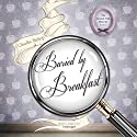 Buried by Breakfast: Hemlock Falls Mysteries, Book 12 Audiobook by Claudia Bishop Narrated by Justine Eyre