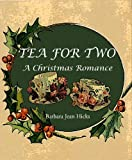 img - for TEA FOR TWO: A Christmas Romance book / textbook / text book