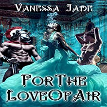 For the Love of Air (       UNABRIDGED) by Vanessa Jade Narrated by Audrey Lusk