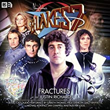 Blake's 7 1.1 Fractures (       UNABRIDGED) by Justin Richards Narrated by Gareth Thomas, Paul Darrow, Michael Keating, Jan Chappell, Sally Knyvette, Brian Croucher, Alistair Lock