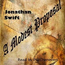 A Modest Proposal (       UNABRIDGED) by Jonathan Swift Narrated by Phil Chenevert
