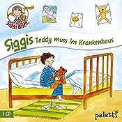 Siggis Teddy muss ins Krankenhaus (Siggi Blitz) | Anke Riedel