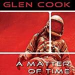 A Matter of Time   Glen Cook