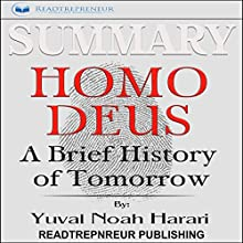 Summary: Homo Deus: A Brief History of Tomorrow Audiobook by  Readtrepreneur Publishing Narrated by Lynn Benson