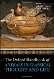 img - for The Oxford Handbook of Animals in Classical Thought and Life (Oxford Handbooks in Classics and Ancient History) book / textbook / text book