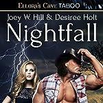 Nightfall | Joey W. Hill,Desiree Holt