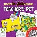 Teacher's Pet Audiobook by Morris Gleitzman Narrated by Morris Gleitzman