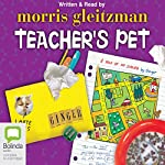 Teacher's Pet | Morris Gleitzman