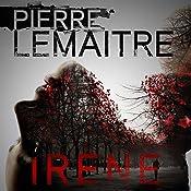 Irène: Camille Verhoeven, Book 1 | Pierre Lemaitre, Frank Wynne (translator)