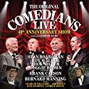The Original Comedians Live: 40th Anniversary Show  by Frank Carson, Charlie Williams, Bernard Manning Narrated by Frank Carson, Charlie Williams, Bernard Manning