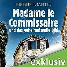 Madame le Commissaire und das geheimnisvolle Bild (Isabelle Bonet 4) Hörbuch von Pierre Martin Gesprochen von: Gabriele Blum