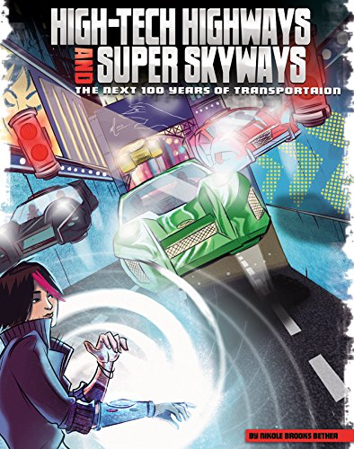 high-tech-highways-and-super-skyways-the-next-100-years-of-transportation-our-world-the-next-100-yea