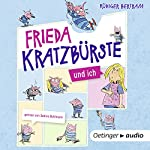 Frieda Kratzbürste und ich | Rüdiger Bertram