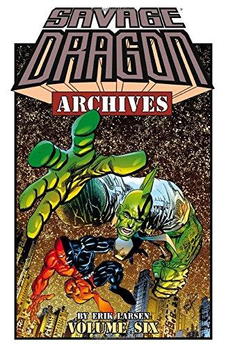 Savage Dragon Archives Volume 6 [Larsen, Erik] (Tapa Blanda)