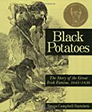 Susan Campbell Bartoletti Black Potatoes: The Story of the Great Irish Famine, 1845-1850