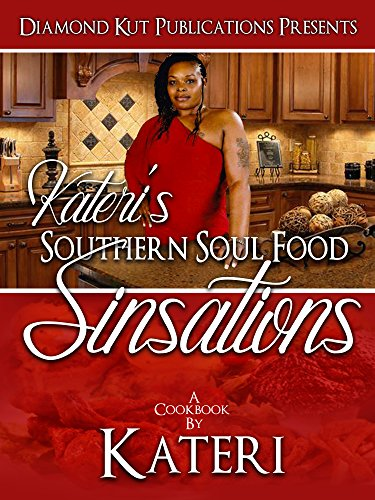 Kateri's Southern Soul Food Sinsations by Kateri