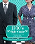 1940's Style Guide: The Complete Illu...