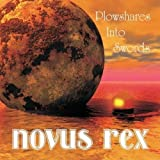 Plowshares Into Swords by Novus Rex (2010-03-02)
