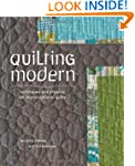Quilting Modern: Techniques and Proje...