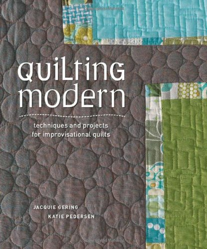 Quilting Modern: Techniques and Projects for Improvisational Quilts (Quilting Projects compare prices)