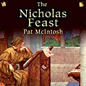 The Nicholas Feast: Gil Cunningham Mysteries Audiobook by Pat McIntosh Narrated by Andrew Watson