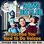 Daws Butler Teaches You How to Do Voices: Techniques from the Voice of Yogi Bear! | Charles Dawson Butler
