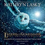 Legend of the Guardians: The Owls of Ga'Hoole: Guardians of Ga'Hoole, Books One, Two, and Three (       UNABRIDGED) by Kathryn Lasky Narrated by Pamela Garelick