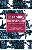 img - for Disability Incarcerated: Imprisonment and Disability in the United States and Canada book / textbook / text book