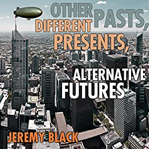 Other Pasts, Different Presents, Alternative Futures Audiobook