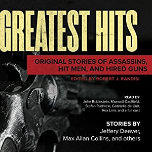 Greatest Hits: Original Stories of Assassins, Hit Men, and Hired Guns Audiobook