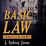 Basic Law: A Mystery of Cold War Europe | J. Sydney Jones