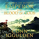 EMPEROR: The Blood of Gods, Book 5 (Unabridged) Audiobook by Conn Iggulden Narrated by Michael Healy