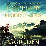 EMPEROR: The Blood of Gods, Book 5 (Unabridged) | Conn Iggulden