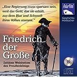 Friedrich der Große - Zeitlose Weisheiten des Preußenkönigs