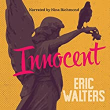 Innocent (Secrets) Audiobook by Eric Walters Narrated by Nina Richmond