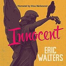 Innocent (Secrets) | Livre audio Auteur(s) : Eric Walters Narrateur(s) : Nina Richmond