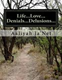 Life...Love...Denials...Delusions (Words from my soul Book 1)