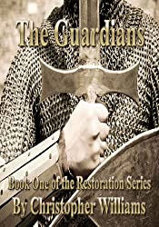 The Guardians: Book One of the Restoration Series (English Edition)