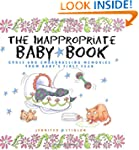 The Inappropriate Baby Book: Gross an...