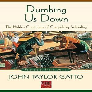 Dumbing Us Down Hörbuch